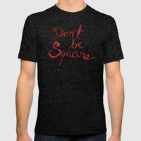 Don't be square Mens Fitted Tee Tri-Black SMALL