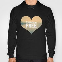 Happiness Is Free. Hoody