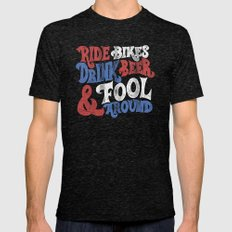 Ride Bikes Drink Beer & Fool Around Mens Fitted Tee Tri-Black SMALL