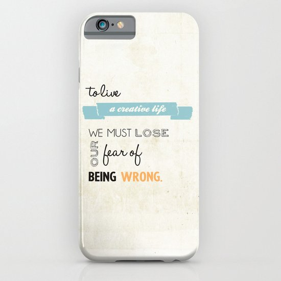 To live a creative life you must... iPhone & iPod Case