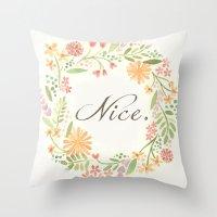 It's Nice Throw Pillow