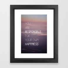 you are responsible for your own happiness Framed Art Print