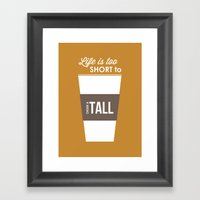 Life Is Too Short To Ord… Framed Art Print