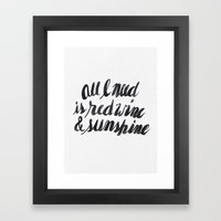 All I need is red wine & sunshine Framed Art Print