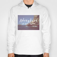 Adventure is out there Hoody