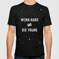 Work Hard, Die Young / Dark Mens Fitted Tee Tri-Black SMALL