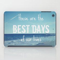 These Are the Best Days of Our Lives iPad Case