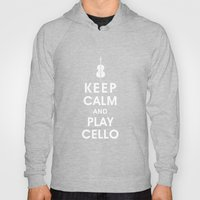 Keep Calm And Play Cello Hoody