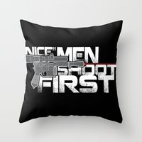Nice Men Shoot First Throw Pillow