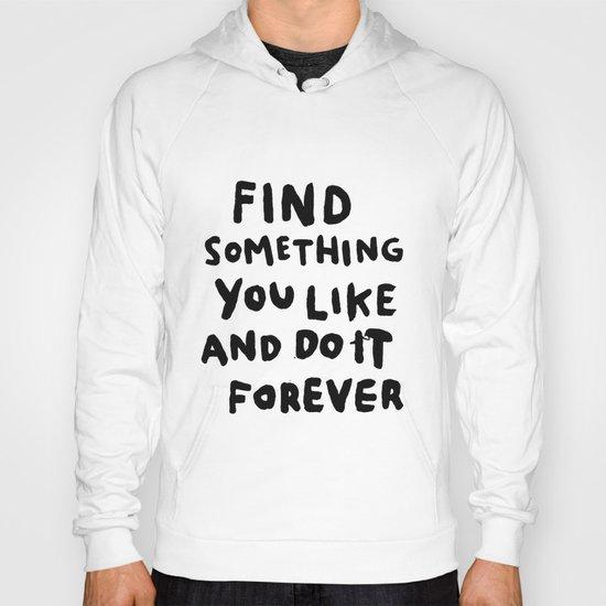 Find Something you like Hoody