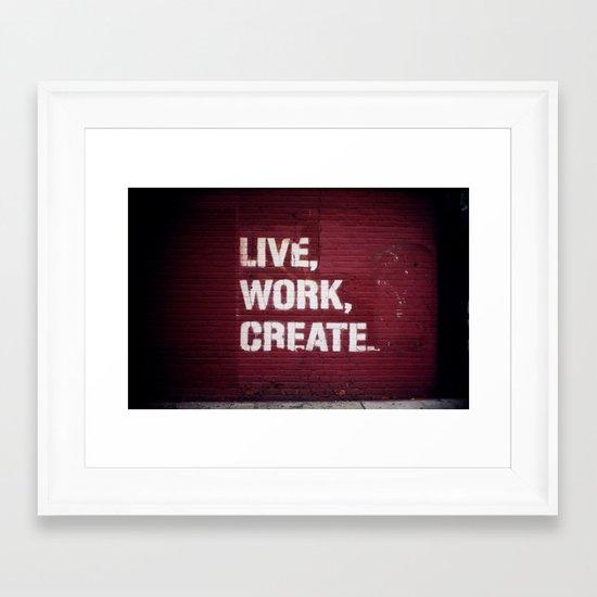 Live Work Create - Urban Way Framed Art Print