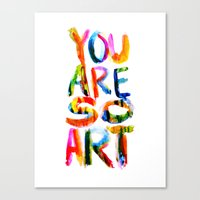 You are So Art Canvas Print