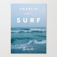Charlie Don't Surf Canvas Print