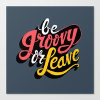 Be Groovy or Leave Canvas Print