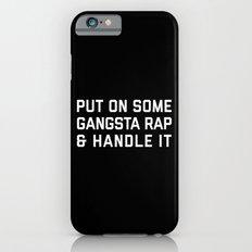 Gangsta Rap Funny Quote Slim Case iPhone 6s