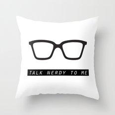 Talk nerdy to me.  Throw Pillow