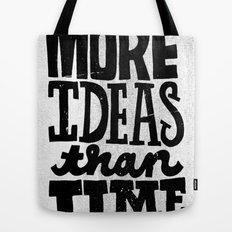 More Ideas than Time Tote Bag