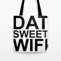 Dat Sweet Wifi Tote Bag
