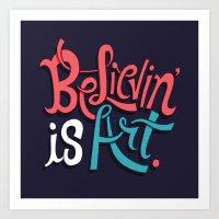 Believing Is Art Art Print