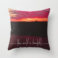 this world is beautiful Throw Pillow
