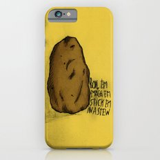 WHATS TATERS PRECIOUS? Slim Case iPhone 6s