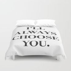 I'll always choose you Duvet Cover
