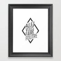 Allez Vous Faire Foutre Framed Art Print
