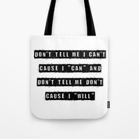 Don't Tell Me I Can't, C… Tote Bag