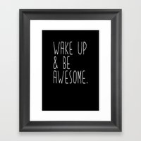 Wake up & be awesome Framed Art Print