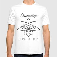 Namastop Being A Dick Mens Fitted Tee White SMALL