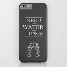 Water in my Lungs iPhone 6 Slim Case