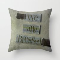 We Are Blessed Throw Pillow