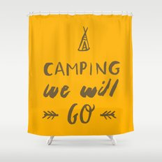 Camping we will go Shower Curtain