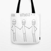 Me Myself and I Tote Bag