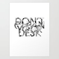 Don't Clean Your Desk Art Print