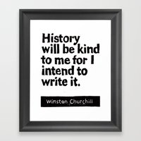 History Will Be Kind To … Framed Art Print