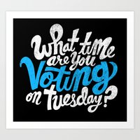 What Time Are You Voting… Art Print