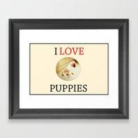 I love puppies. Framed Art Print