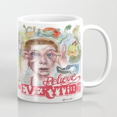 I BELIEVE IN EVERYTHING Mug