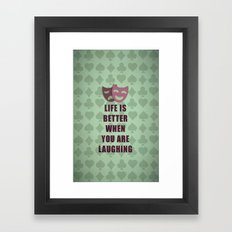 Life is better when you are laughing quote Framed Art Print