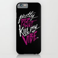 iPhone & iPod Case featuring Pretty PLZ Don't Kill My Vibe by Chris Piascik
