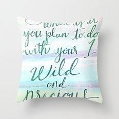 Wild & Precious Life Quote Hand Lettered Throw Pillow