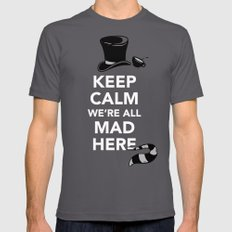 Keep Calm, We're All Mad Here Mens Fitted Tee Asphalt SMALL