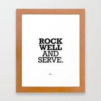 ROCK WELL AND SERVE. Framed Art Print