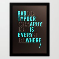 Bad Typography Is Everyw… Art Print