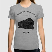 Cheese Is A Kind Of Meat Womens Fitted Tee Tri-Grey SMALL