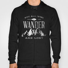 Not All who Wander are Lost Hoody