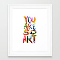 You are So Art Framed Art Print