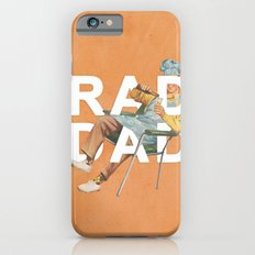 Rad Dad iPhone 6 Slim Case