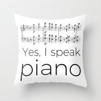 I Speak Piano Throw Pillow